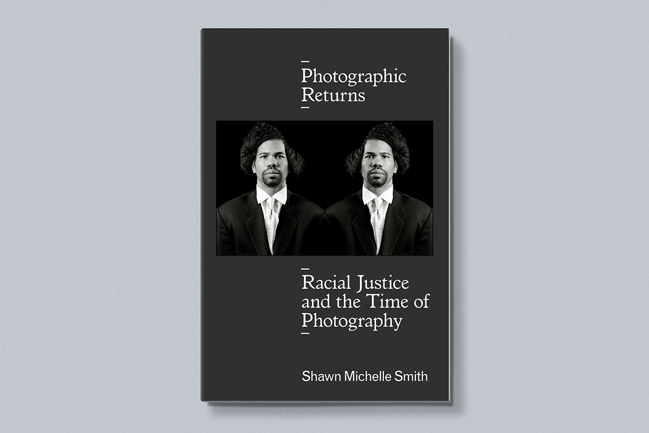 Cover design for Photographic Returns by Shawn Michelle Smith, designed by Drew Sisk, published by Duke University Press